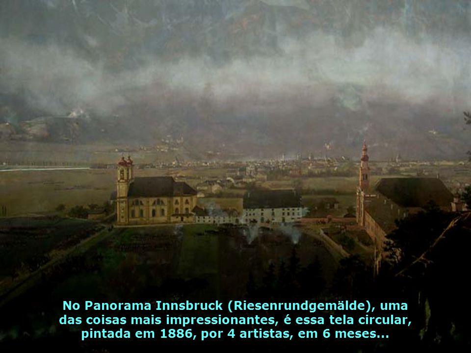 No Panorama Innsbruck (Riesenrundgemälde), uma das coisas mais impressionantes, é essa tela circular, pintada em 1886, por 4 artistas, em 6 meses...