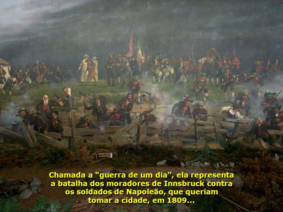 Chamada a guerra de um dia , ela representa a batalha dos moradores de Innsbruck contra os soldados de Napoleão, que queriam