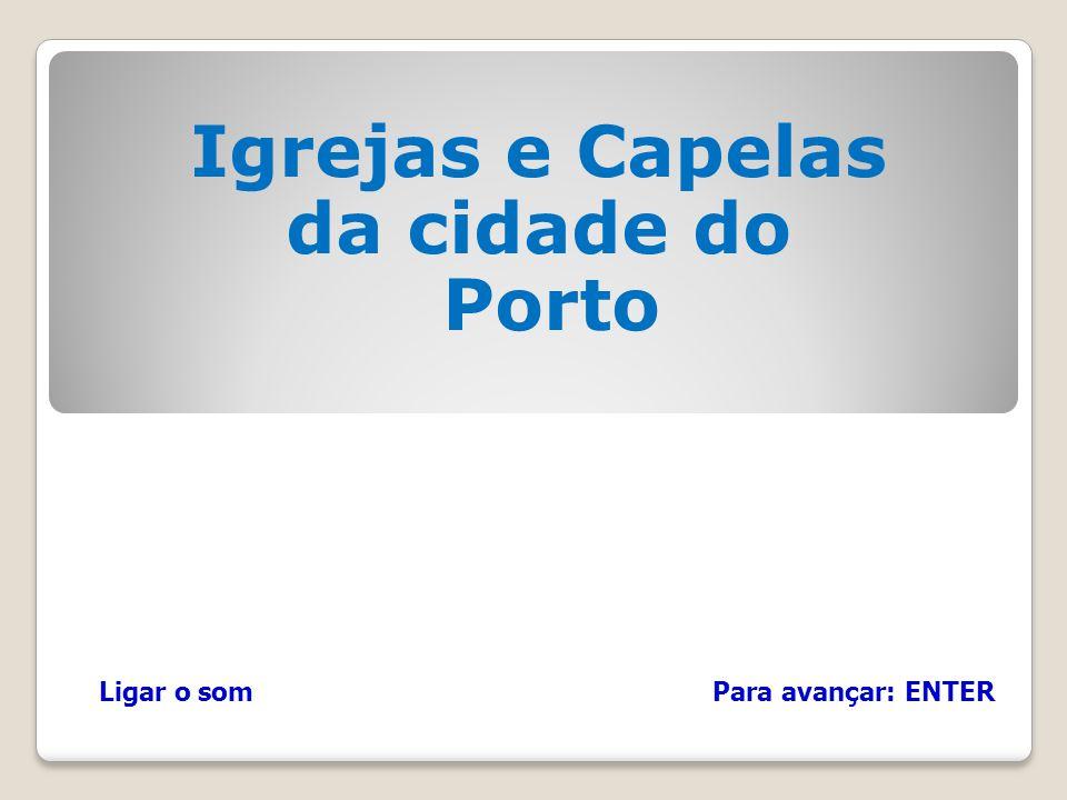 Igrejas e Capelas da cidade do Porto