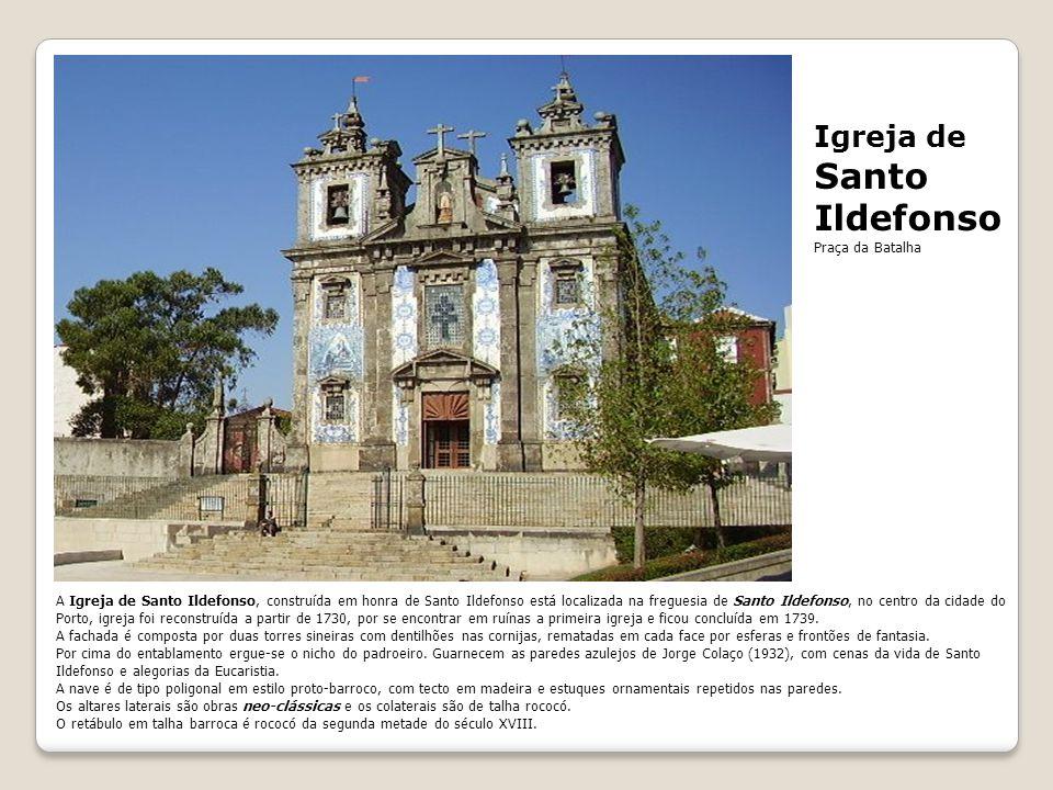 Santo Ildefonso Igreja de Praça da Batalha