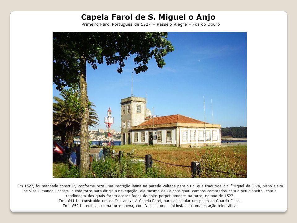 Capela Farol de S. Miguel o Anjo