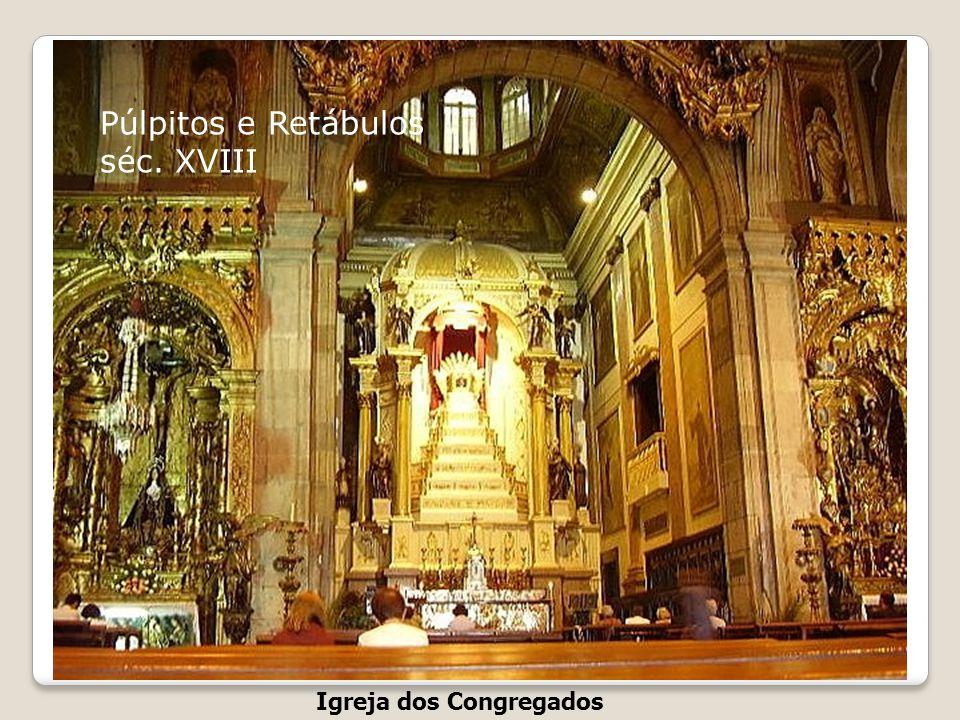 Púlpitos e Retábulos séc. XVIII Igreja dos Congregados