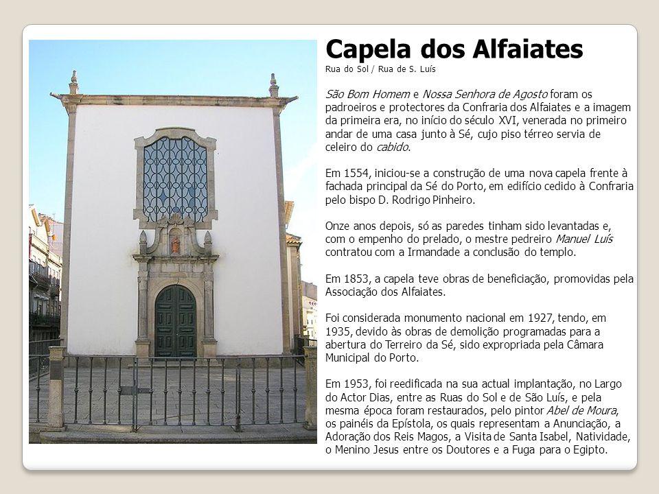 Capela dos Alfaiates Rua do Sol / Rua de S. Luís.