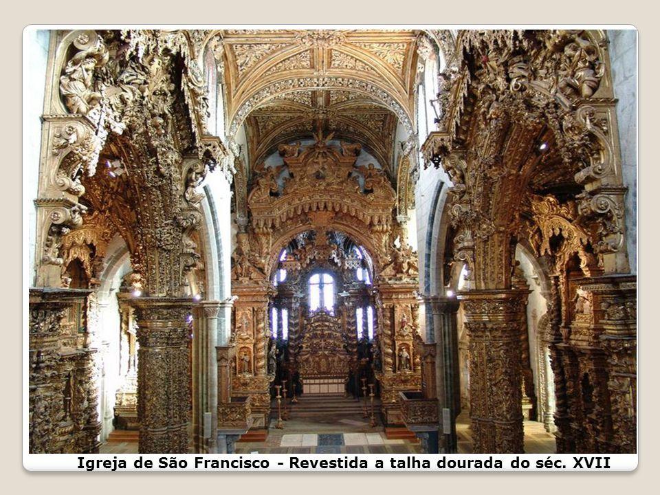Igreja de São Francisco - Revestida a talha dourada do séc. XVII