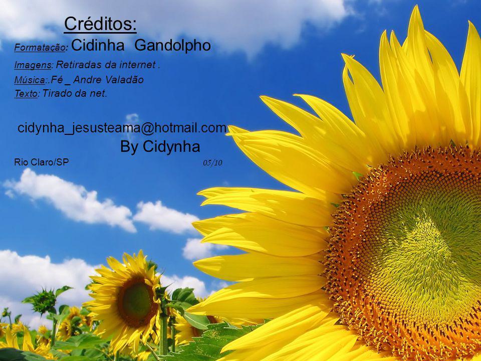 Créditos: cidynha_jesusteama@hotmail.com By Cidynha