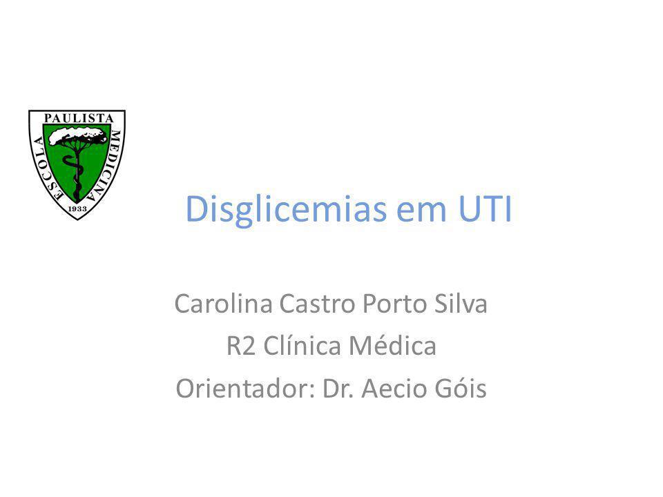 Disglicemias em UTI Carolina Castro Porto Silva R2 Clínica Médica