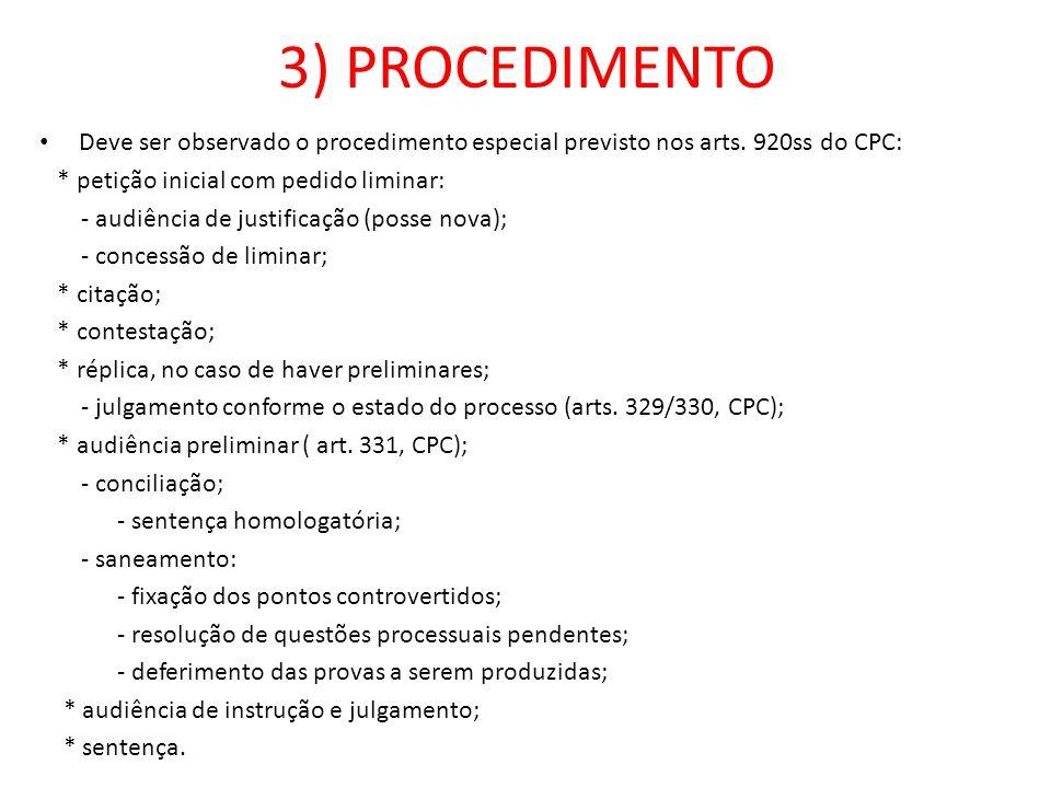 3) PROCEDIMENTO Deve ser observado o procedimento especial previsto nos arts. 920ss do CPC: * petição inicial com pedido liminar: