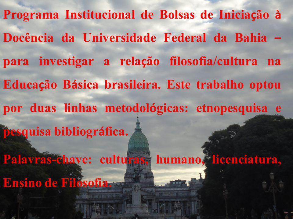 Palavras-chave: culturas, humano, licenciatura, Ensino de Filosofia.