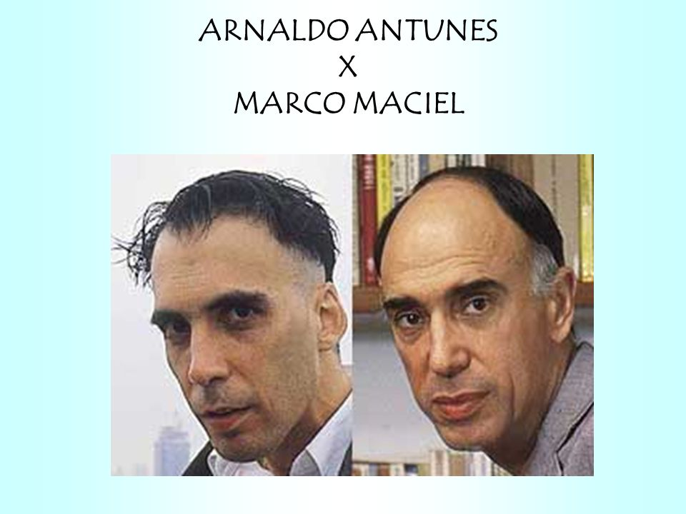 ARNALDO ANTUNES X MARCO MACIEL
