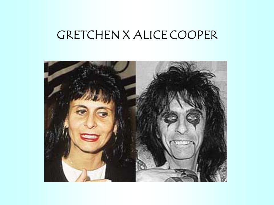 GRETCHEN X ALICE COOPER