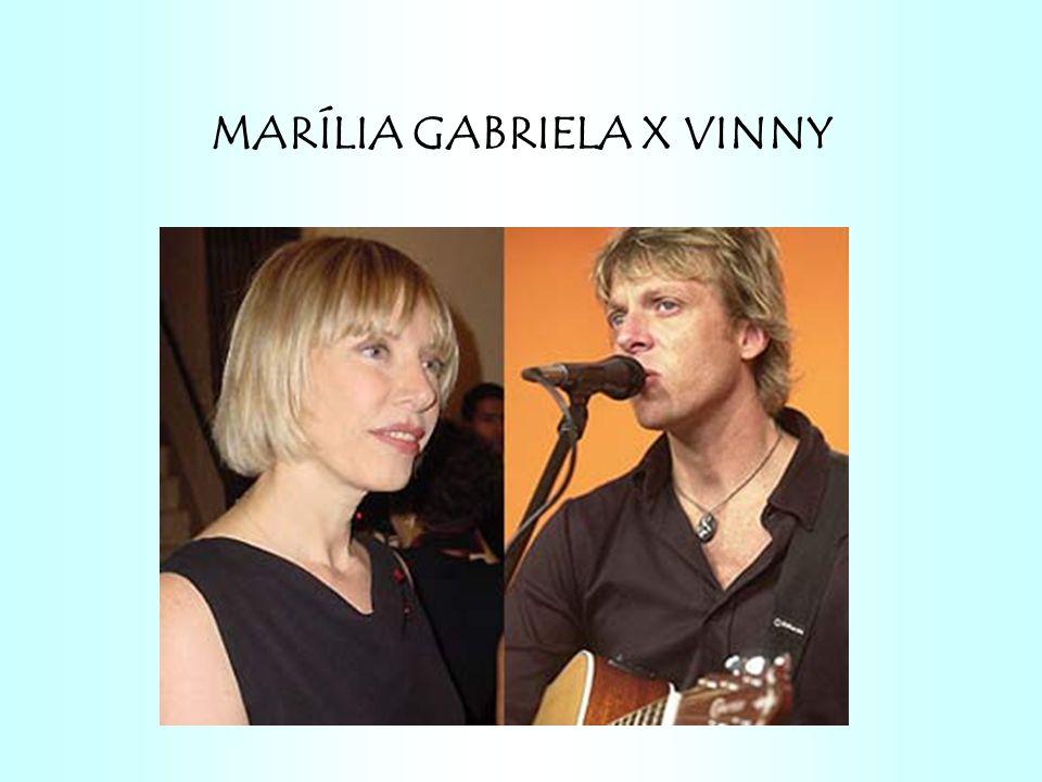 MARÍLIA GABRIELA X VINNY