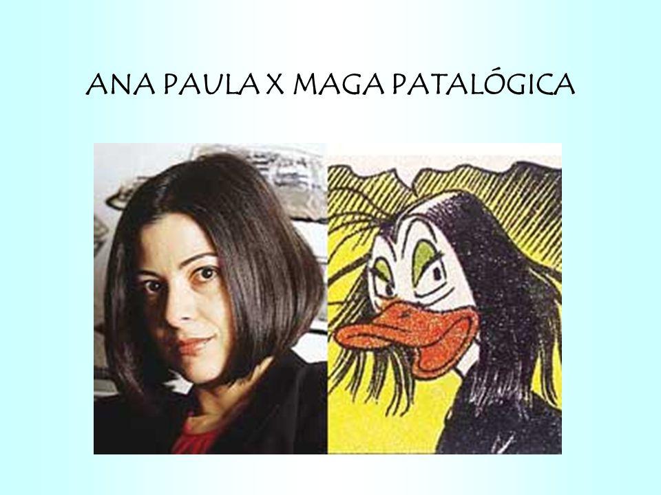 ANA PAULA X MAGA PATALÓGICA