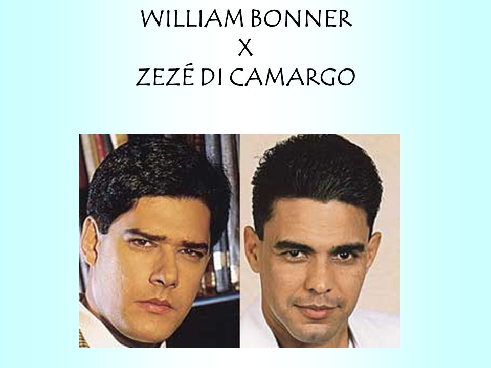 WILLIAM BONNER X ZEZÉ DI CAMARGO