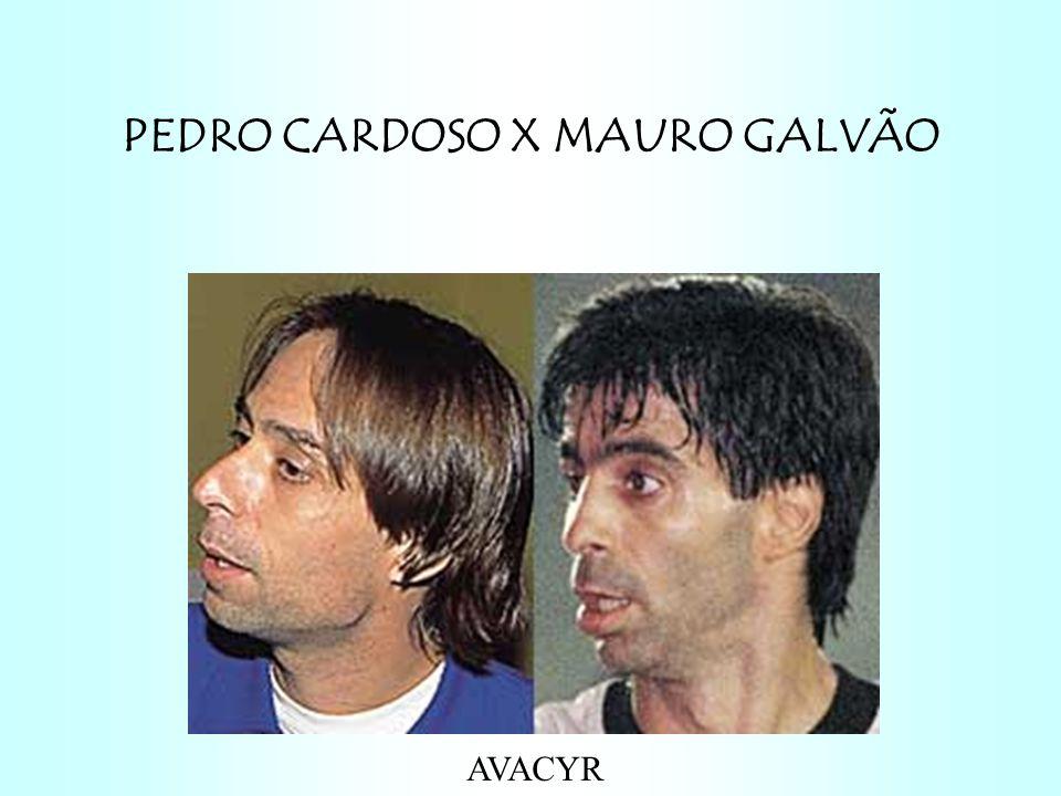PEDRO CARDOSO X MAURO GALVÃO