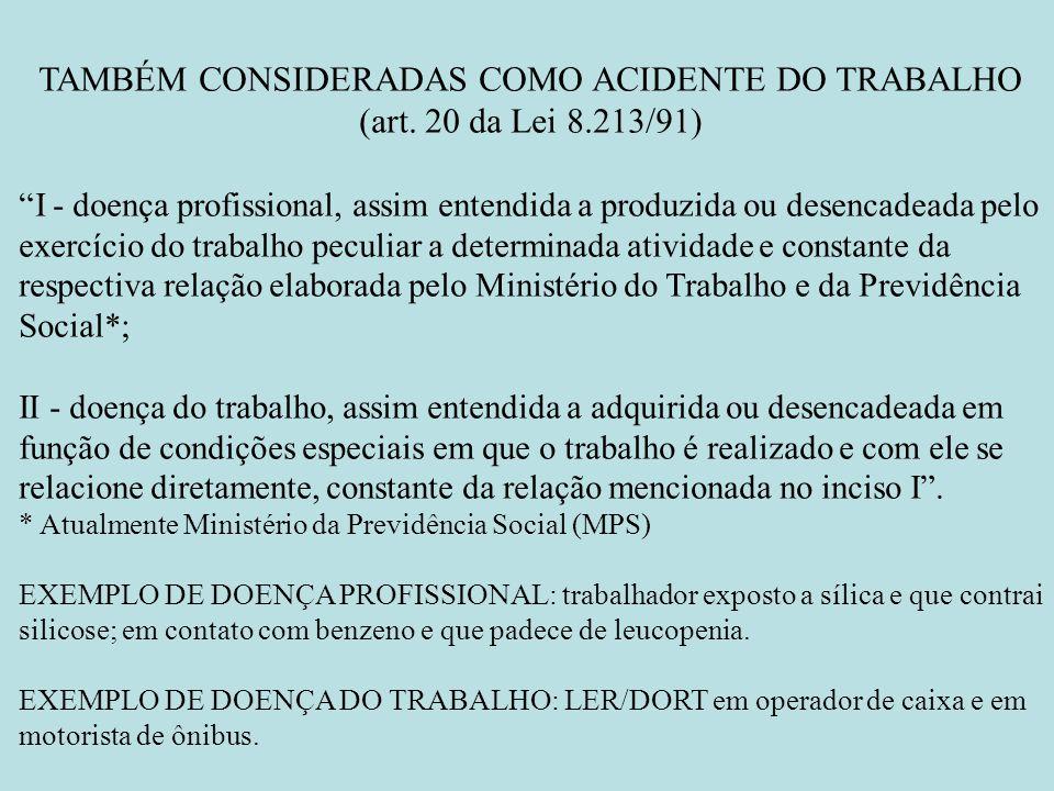 TAMBÉM CONSIDERADAS COMO ACIDENTE DO TRABALHO (art. 20 da Lei 8