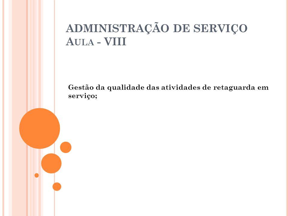 ADMINISTRAÇÃO DE SERVIÇO Aula - VIII