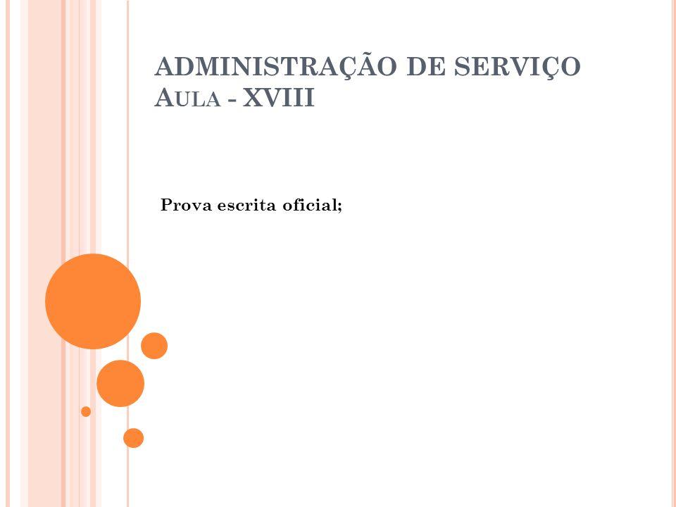 ADMINISTRAÇÃO DE SERVIÇO Aula - XVIII