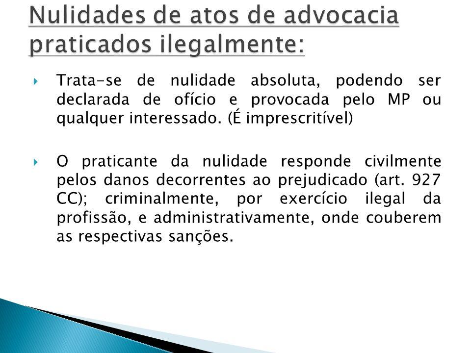 Nulidades de atos de advocacia praticados ilegalmente: