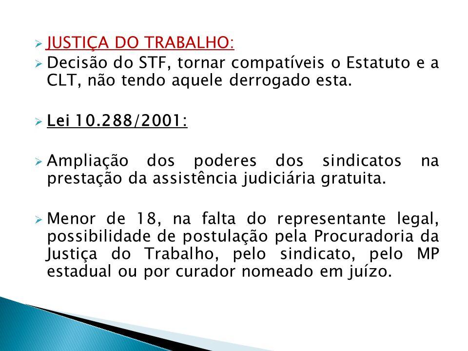 JUSTIÇA DO TRABALHO: Decisão do STF, tornar compatíveis o Estatuto e a CLT, não tendo aquele derrogado esta.