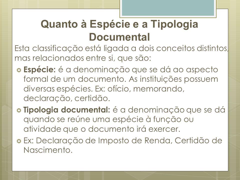 Quanto à Espécie e a Tipologia Documental