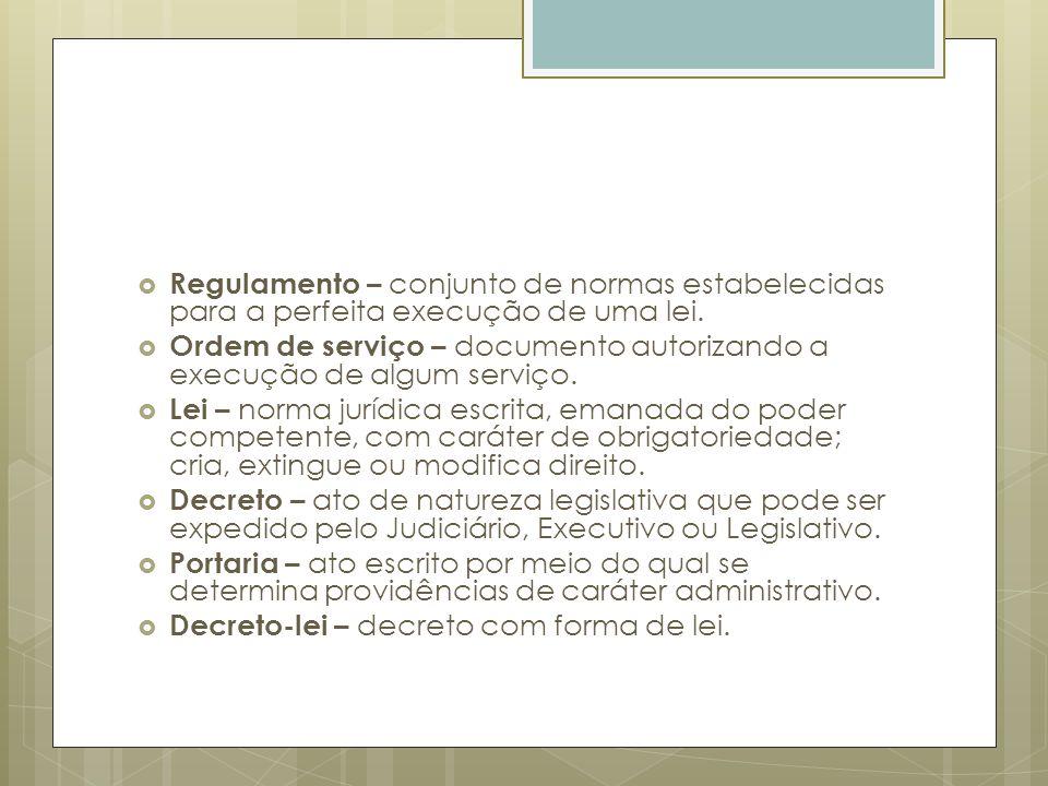 Regulamento – conjunto de normas estabelecidas para a perfeita execução de uma lei.