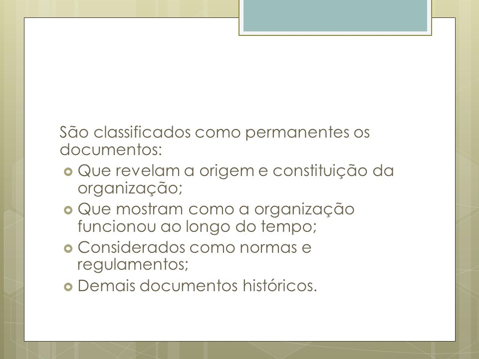 São classificados como permanentes os documentos: