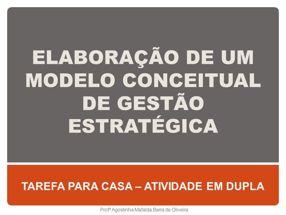 ELABORAÇÃO DE UM MODELO CONCEITUAL DE GESTÃO ESTRATÉGICA
