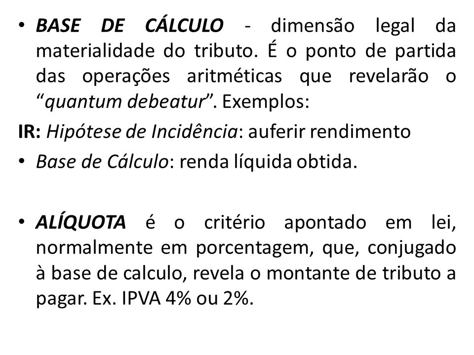 BASE DE CÁLCULO - dimensão legal da materialidade do tributo