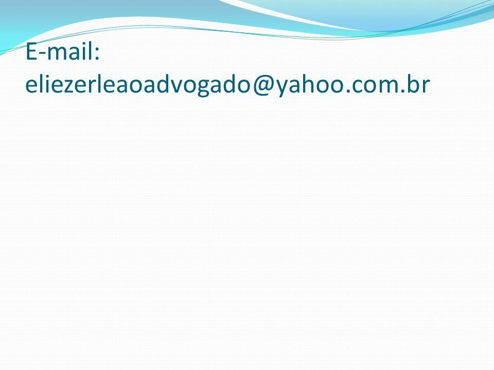 E-mail: eliezerleaoadvogado@yahoo.com.br