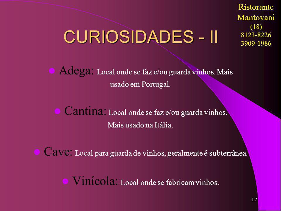 CURIOSIDADES - II Adega: Local onde se faz e/ou guarda vinhos. Mais