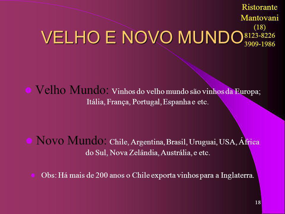 Obs: Há mais de 200 anos o Chile exporta vinhos para a Inglaterra.
