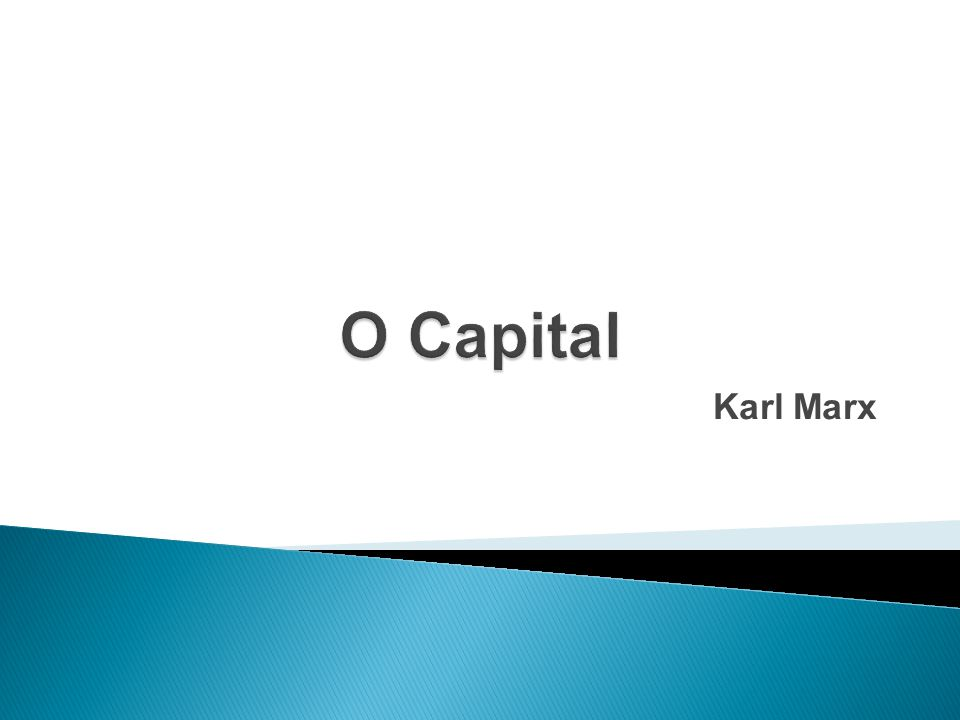 O Capital Karl Marx