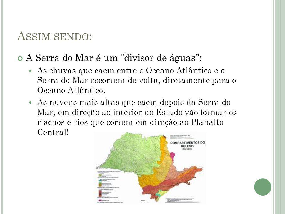 Assim sendo: A Serra do Mar é um divisor de águas :