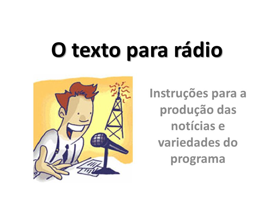 Instruções para a produção das notícias e variedades do programa