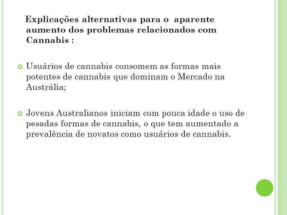 Explicações alternativas para o aparente aumento dos problemas relacionados com Cannabis :