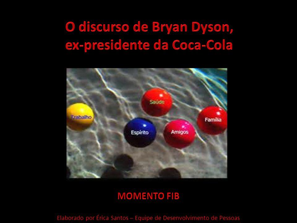 O discurso de Bryan Dyson, ex-presidente da Coca-Cola
