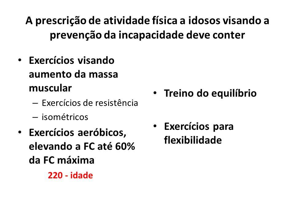 A prescrição de atividade física a idosos visando a prevenção da incapacidade deve conter