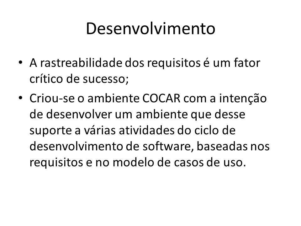 Desenvolvimento A rastreabilidade dos requisitos é um fator crítico de sucesso;