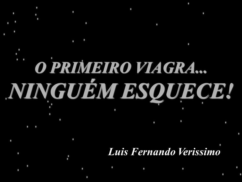 O PRIMEIRO VIAGRA... NINGUÉM ESQUECE!