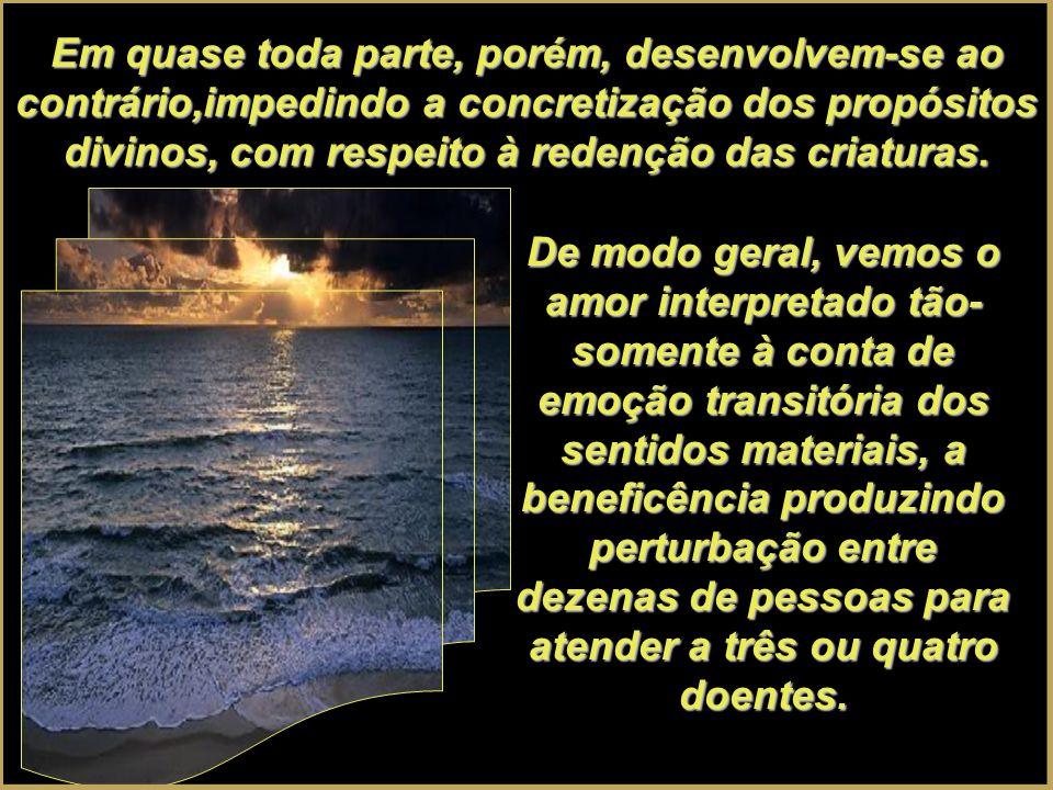 Em quase toda parte, porém, desenvolvem-se ao contrário,impedindo a concretização dos propósitos divinos, com respeito à redenção das criaturas.