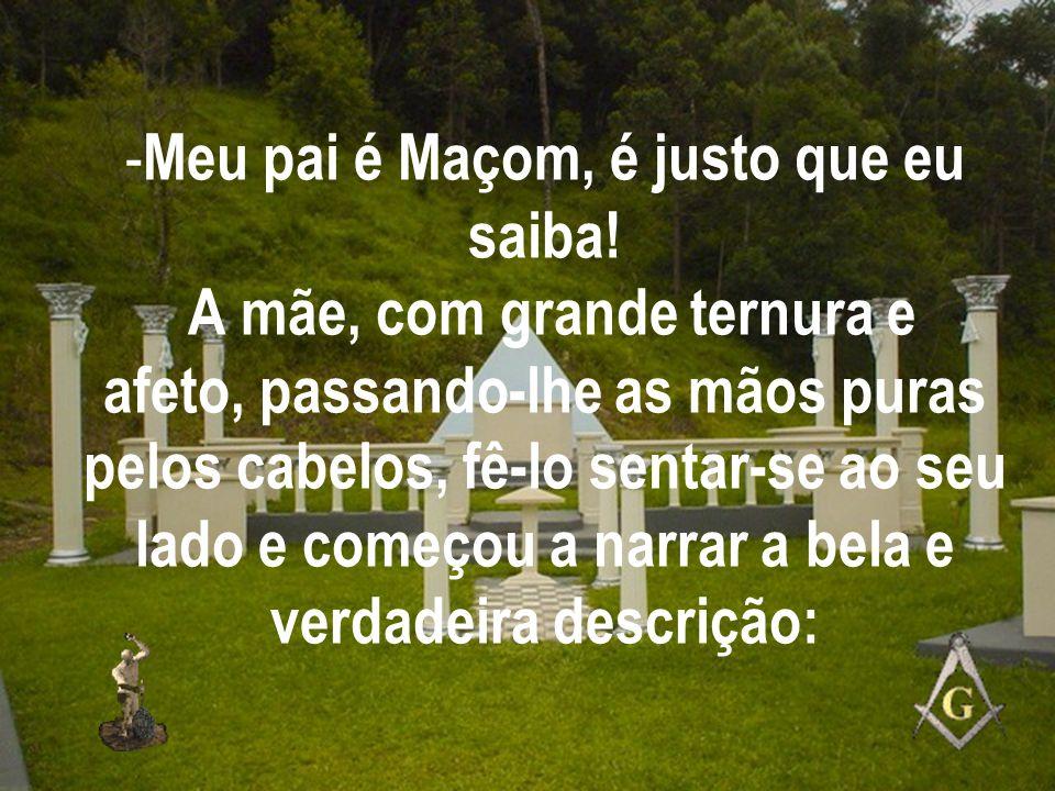 Meu pai é Maçom, é justo que eu saiba