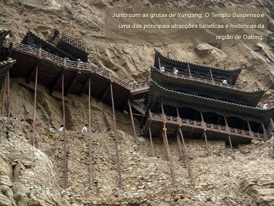 Junto com as grutas de Yungang, O Templo Suspenso é uma das principais atracções turísticas e históricas da região de Datong.