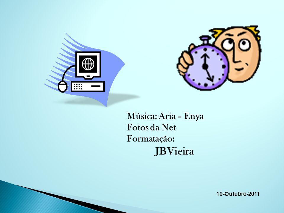Música: Aria – Enya Fotos da Net Formatação: JBVieira