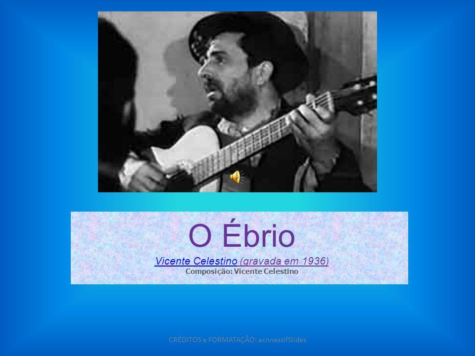 O Ébrio Vicente Celestino (gravada em 1936)