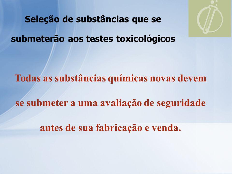 Seleção de substâncias que se submeterão aos testes toxicológicos