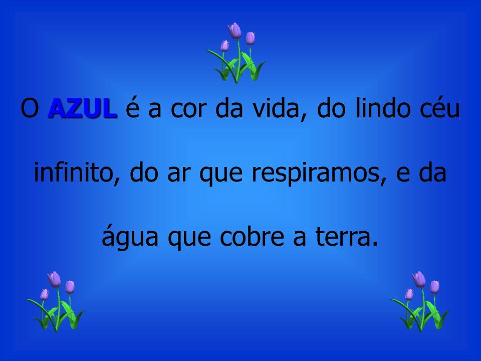 O AZUL é a cor da vida, do lindo céu