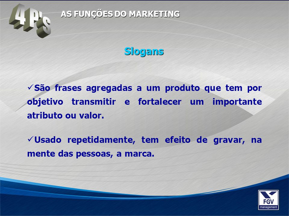 4 P s AS FUNÇÕES DO MARKETING. Slogans.