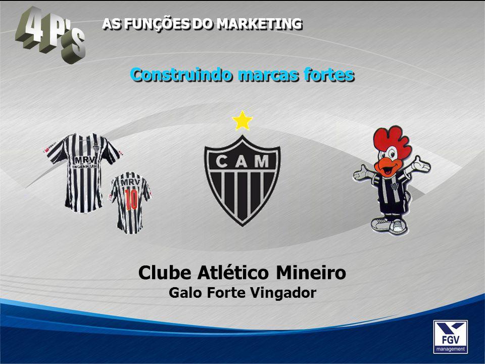 Construindo marcas fortes Clube Atlético Mineiro