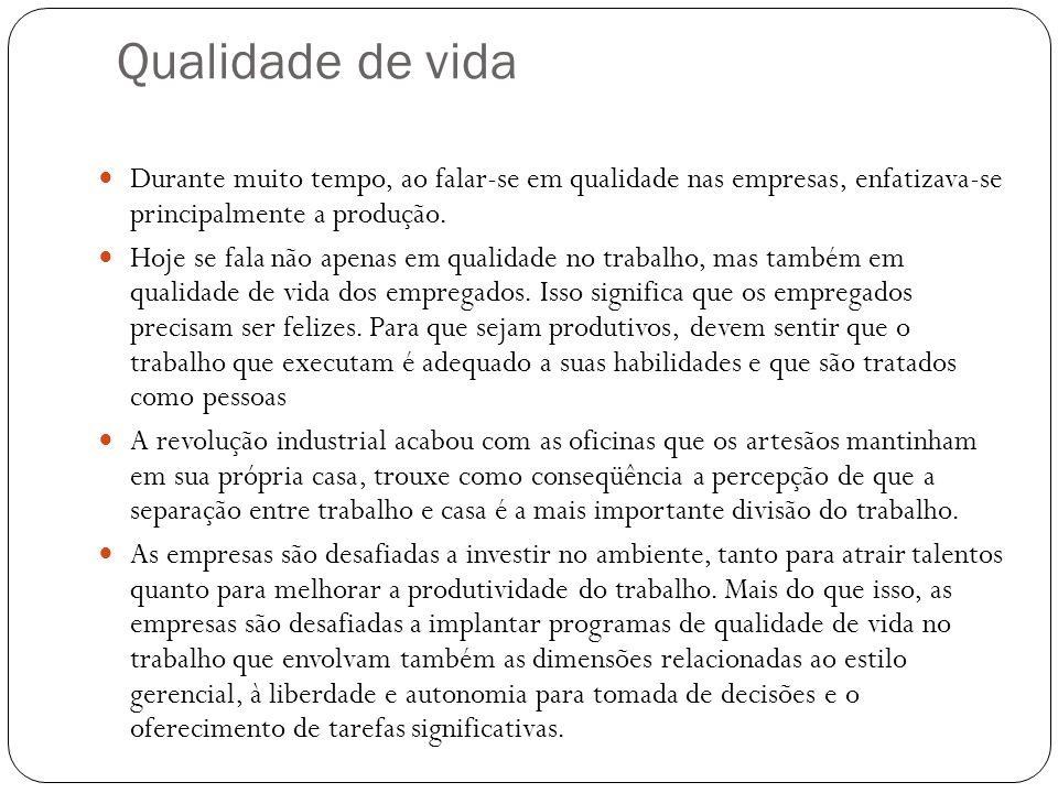 Qualidade de vida Durante muito tempo, ao falar-se em qualidade nas empresas, enfatizava-se principalmente a produção.