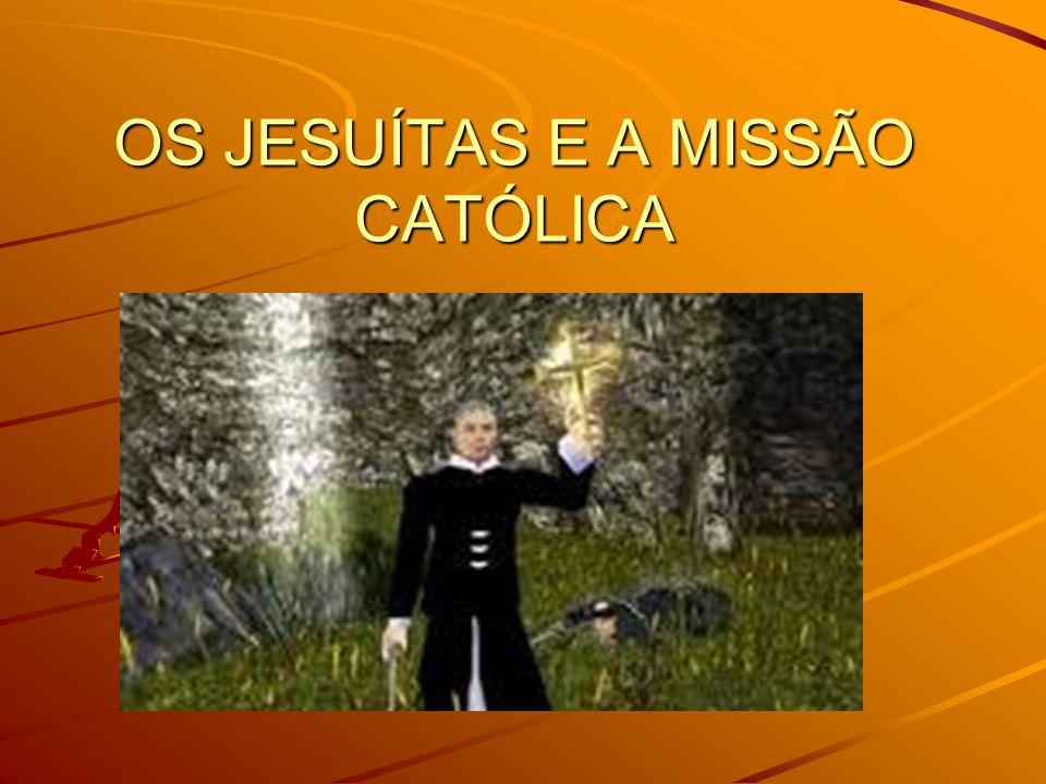 OS JESUÍTAS E A MISSÃO CATÓLICA